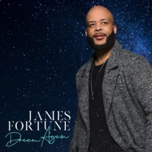 Dream Again BY James Fortune